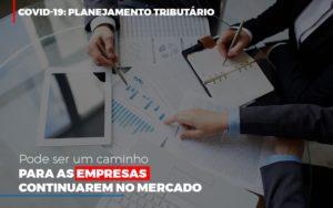 Covid 19 Planejamento Tributario Pode Ser Um Caminho Para Empresas Continuarem No Mercado Contabilidade No Itaim Paulista Sp | Abcon Contabilidade Notícias E Artigos Contábeis - HF Franco