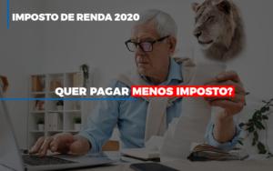 Ir 2020 Quer Pagar Menos Imposto Veja Lista Do Que Pode Descontar Ou Nao Notícias E Artigos Contábeis - HF Franco