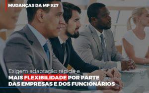 Mudancas Da Mp 927 Exigem Adaptacao Rapida E Mais Flexibilidade Notícias E Artigos Contábeis - HF Franco