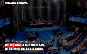 Senado Aprova Auxilio Emergencial De 600 Contabilidade No Itaim Paulista Sp | Abcon Contabilidade Notícias E Artigos Contábeis - HF Franco