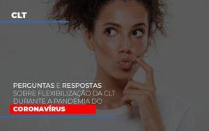 Perguntas E Respostas Sobre Flexibilizacao Da Clt Durante A Pandemia Do Coronavirus Notícias E Artigos Contábeis - HF Franco