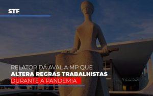 Stf Relator Da Aval A Mp Que Altera Regras Trabalhistas Durante A Pandemia Notícias E Artigos Contábeis - HF Franco