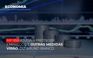 Mp 958 Ajuda A Proteger Empregos E Outras Medidas Virao Notícias E Artigos Contábeis - HF Franco