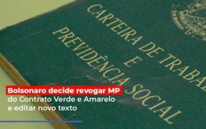 Bolsonaro Decide Revogar Mp Do Contrato Verde E Amarelo E Editar Novo Texto Notícias E Artigos Contábeis - HF Franco