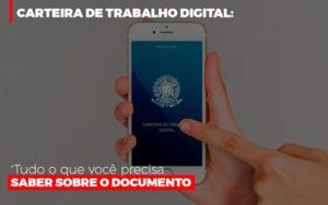 Carteira De Trabalho Digital Tudo O Que Voce Precisa Saber Sobre O Documento Notícias E Artigos Contábeis - HF Franco