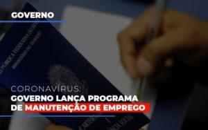 Governo Lanca Programa De Manutencao De Emprego Notícias E Artigos Contábeis - HF Franco