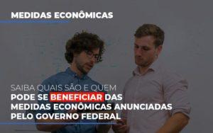 Medidas Economicas Anunciadas Pelo Governo Federal Notícias E Artigos Contábeis - HF Franco
