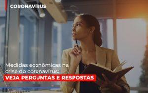 Medidas Economicas Na Crise Do Corona Virus Notícias E Artigos Contábeis - HF Franco