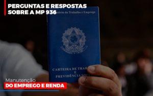Perguntas E Respostas Sobre A Mp 936 Manutencao Do Emprego E Renda Notícias E Artigos Contábeis - HF Franco