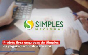 Projeto Livra Empresa Do Simples De Pagarem Post Contabilidade No Itaim Paulista Sp | Abcon Contabilidade Notícias E Artigos Contábeis - HF Franco