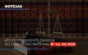 Ato Do Presidente Da Mesa Do Congresso Nacional N 44 De 2020 Abrir Empresa Simples - HF Franco