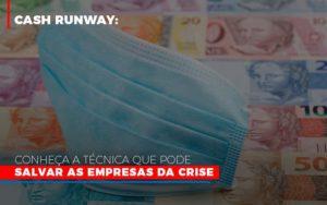 Cash Runway Conheca A Tecnica Que Pode Salvar As Empresas Da Crise - HF Franco
