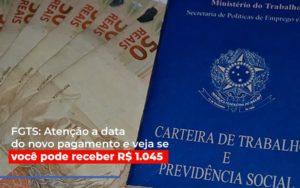 Fgts Atencao A Data Do Novo Pagamento E Veja Se Voce Pode Receber Notícias E Artigos Contábeis - HF Franco