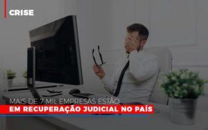 Mais De 7 Mil Empresas Estao Em Recuperacao Judicial No Pais - HF Franco
