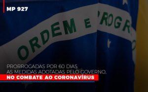 Mp 927 Prorrogadas Por 60 Dias As Medidas Adotadas Pelo Governo No Combate Ao Coronavirus Contabilidade No Itaim Paulista Sp | Abcon Contabilidade Notícias E Artigos Contábeis - HF Franco