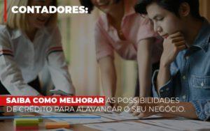 Saiba Como Melhorar As Possibilidades De Crédito Para Alavancar O Seu Negócio Notícias E Artigos Contábeis - HF Franco