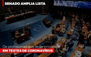 Senado Amplia Lista De Profissionais Que Terao Prioridade Em Testes De Coronavirus Notícias E Artigos Contábeis - HF Franco
