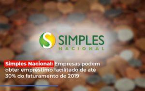 Simples Nacional Empresas Podem Obter Emprestimo Facilitado De Ate 30 Do Faturamento De 2019 Notícias E Artigos Contábeis - HF Franco