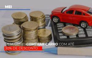Mei Veja Como Comprar Carro Com Ate 30 De Desconto - HF Franco