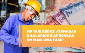 Mp Que Reduz Jornadas E Salarios E Aprovada Em Mais Uma Fase - HF Franco