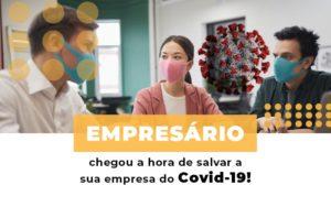 Empresario Chegou A Hora De Salvar A Sua Empresa Do Covid 19 - HF Franco