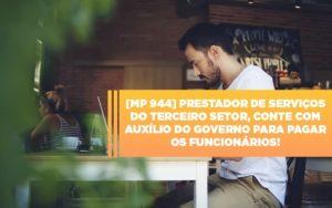 Mp 944 Cooperativas Prestadoras De Servicos Podem Contar Com O Governo - HF Franco