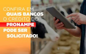 Confira Em Quais Bancos O Credito Pronampe Ja Pode Ser Solicitado - HF Franco