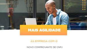 Mais Agilidade As Empresa Com O Novo Comprovante De Cnpj - HF Franco