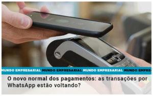 O Novo Normal Dos Pagamentos As Transacoes Por Whatsapp Estao Voltando - HF Franco