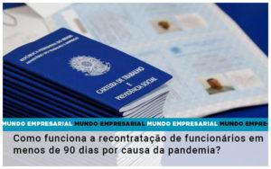 Como Funciona A Recontratacao De Funcionarios Em Menos De 90 Dias Por Causa Da Pandemia - HF Franco