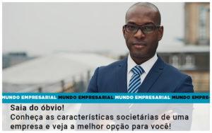Saia Do Obvio Conheca As Caracteristiscas Societarias De Uma Empresa E Veja A Melhor Opcao Para Voce - HF Franco