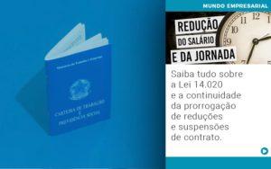 Saiba Tudo Sobre A Lei 14 020 E A Continuidade Da Prorrogacao De Reducoes E Suspensoes De Contrato - HF Franco
