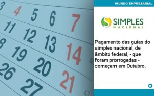 Pagamento Das Guias Do Simples Nacional, De âmbito Federal, Que Foram Prorrogadas Começam Em Outubro. Abrir Empresa Simples - HF Franco