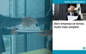 Abrir Empresa Se Tornou Muito Mais Simples - HF Franco