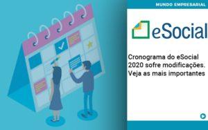 Cronograma Do E Social 2020 Sofre Modificacoes Veja As Mais Importantes - HF Franco