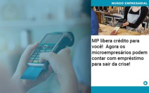 Mp Libera Credito Para Voce Agora Os Microempresarios Podem Contar Com Emprestimo Para Sair Da Crise - HF Franco