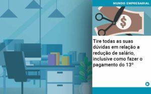 Tire Todas As Suas Duvidas Em Relacao A Reducao De Salario Inclusive Como Fazer O Pagamento Do 13 Abrir Empresa Simples - HF Franco