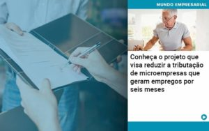 Conheca O Projeto Que Visa Reduzir A Tributacao De Microempresas Que Geram Empregos Por Seis Meses Organização Contábil Lawini Notícias E Artigos Contábeis - HF Franco