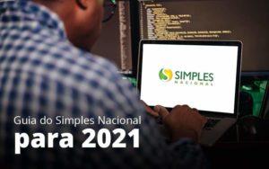 Guia Do Simples Nacional Para 2021 Post 1 Organização Contábil Lawini Notícias E Artigos Contábeis - HF Franco