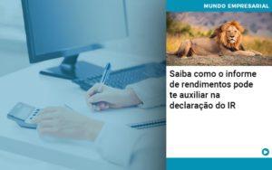 Saiba Como O Informe De Rendimento Pode Te Auxiliar Na Declaracao De Ir Abrir Empresa Simples - HF Franco