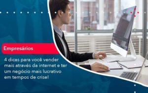 4 Dicas Para Voce Vender Mais Atraves Da Internet E Ter Um Negocio Mais Lucrativo Em Tempos De Crise 1 - HF Franco