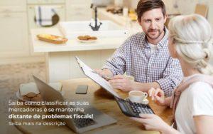 Saiba Como Classificar As Suas Mercadorias E Se Mantenha Distande De Problemas Fiscais Saiba Mais Na Descricao Post 1 (1) - HF Franco