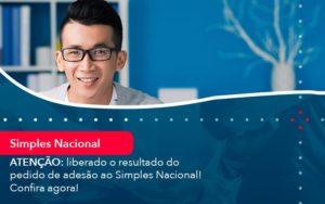Atencao Liberado O Resultado Do Pedido De Adesao Ao Simples Nacional Confira Agora 1 - HF Franco