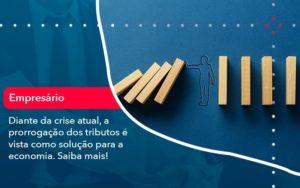 Diante Da Crise Atual A Prorrogacao Dos Tributos E Vista Como Solucao Para A Economia (1) - HF Franco
