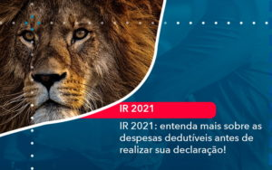 Ir 2021 Entenda Mais Sobre As Despesas Dedutiveis Antes De Realizar Sua Declaracao 1 - HF Franco