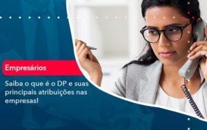 Saiba O Que E Dp E Suas Principais Atribuicoes Nas Empresas 1 - HF Franco
