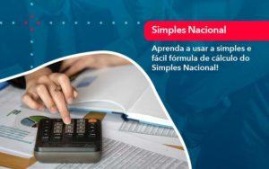 Aprenda A Usar A Simples E Facil Formula De Calculo Do Simples Nacional - HF Franco