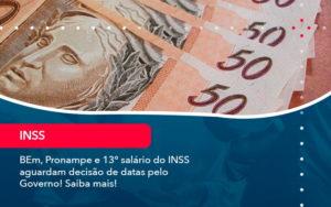 Bem Pronampe E 13 Salario Do Inss Aguardam Decisao De Datas Pelo Governo Saiba Mais 1 - HF Franco