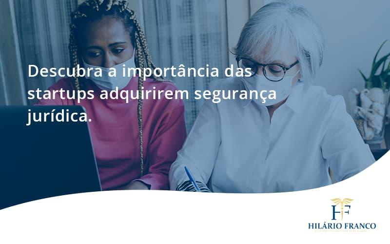 Descubra A Importancia Das Startups Hilario Franco - HF Franco