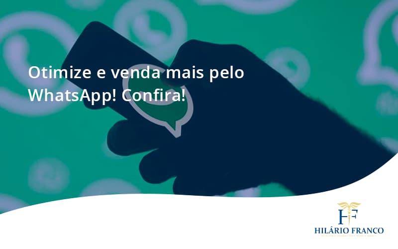 Otimize E Venda Mais Pelo Whatsapp Confira Hilario Franco - HF Franco